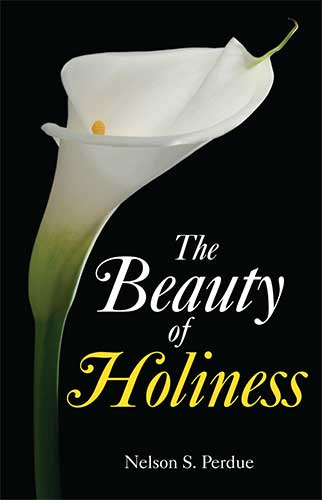 The Beauty of Holiness by Nelson S. Perdue