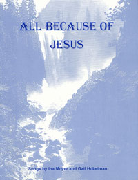 All Because of Jesus by Ina Moyer and Gail Hobelman