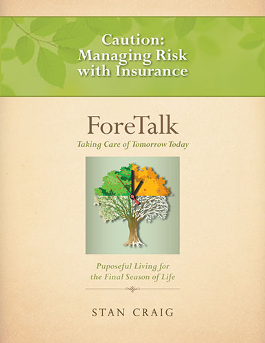 Caution: Managing Risk with Insurance by Stan Craig