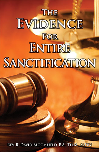 The Evidence for Entire Sanctification by R. David Bloomfield