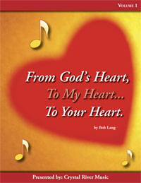 From God's Heart to My Heart to Your Heart by Bob Lang