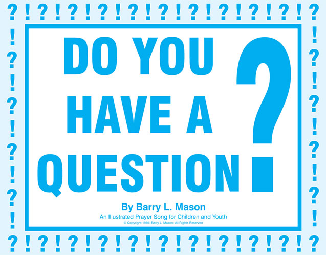 Do You Have a Question by Barry L. Mason