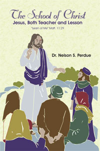 The School of Christ by Dr. Nelson S. Perdue