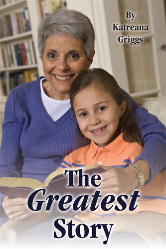 The Greatest Story by Katrina Griggs