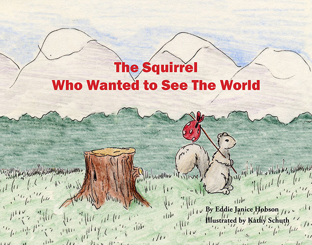 The Squirrel Who Wanted to See the World by E. J. Hobson