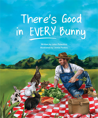 There's Good in Every Bunny by John Potestivo