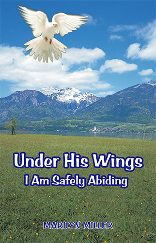 Under His Wings by Marilyn Miller