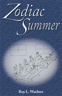 Zodiac Summer by Roy L. Wachter